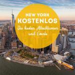 New York kostenlos erleben: Die besten GRATIS Sehenswürdigkeiten, Museen, Touren & Events